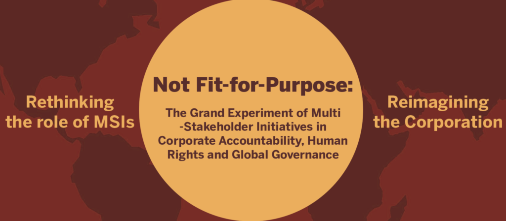 "Screenshot of the banner on the MSI Integrity website which says, ""Rethinking the Role of MSIs"" on the left, ""Not Fit-for-Purpose: The Grand Experiment of Multi-Stakeholder Initiatives in Corporate Accountability, Human Rights, and Global Governance,"" in the middle, and ""Reimagining the Corporation,"" on the right."