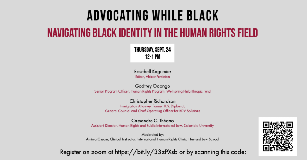 Event poster for Advocating While Black, which will feature: Rosebell Kagumire, Christopher Richardson, Godfrey Odongo, Cassandre Théano, and Aminta Ossom.